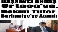 Başsavcı Akdaş Ortaca'ya, Hakim Tüter Burhaniye'ye Atandı