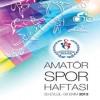 Amatör Spor Haftası Etkinlikleri Başlıyor!