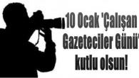 """""""10 Çalışan Gazeteciler Günü"""" Mesajları"""