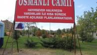Osmanlı Camii'nin Temeli Atıldı..