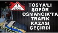 Osmancık Tosya arasında kaza yaptı