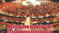 Meclis 'Son ülkücüler' için harekete geçti