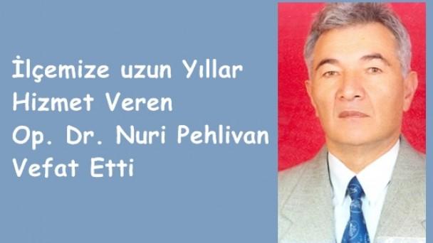 Op. Dr. Nuri Pehlivan Vefat Etti
