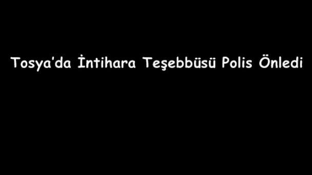 Tosya'da İntihara Teşebbüsü Polis Önledi