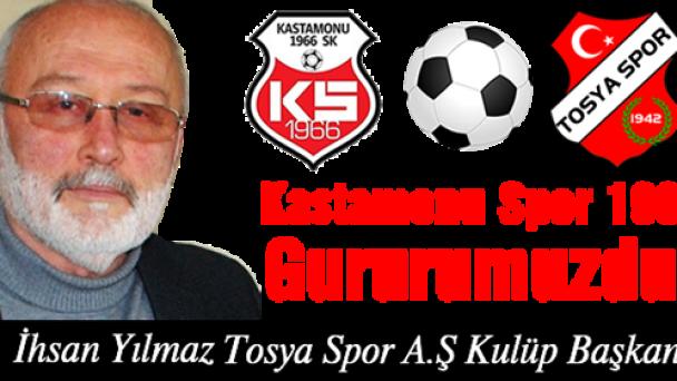 """İhsan YILMAZ """" Kastamonu Spor 1966 Gururumuzdur """""""