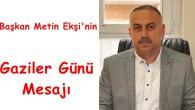AK Parti İlçe Başkanı Metin Ekşinin Gaziler Günü mesajı
