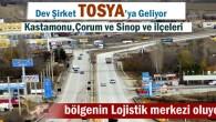 Tosya'da Bölgenin En Büyük Dağıtım Merkezini Kuruyor