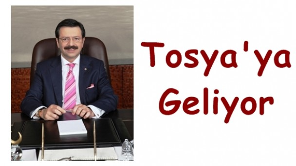 TOBB Başkanı Hisarcıklıoğlu Tosya'ya Geliyor