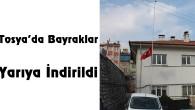Tosya'da Bayraklar Yarıya İndirildi