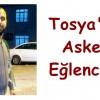 Tosya'da Asker Eğlencesi Yapıldı