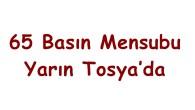 65 Basın Mensubu Yarın Tosya'da