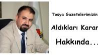 Tosya Gazetelerimizin Aldıkları Karar Hakkında…