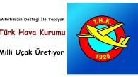 Türk Hava Kurumu Milli Uçak Üretiyor
