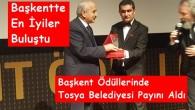 Başkent Ödüllerinde Tosya Belediyesi Payını Aldı