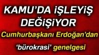 Cumhurbaşkanı Erdoğan'dan bürokrasiye yönelik genelge