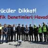 Tosya'da Drone'la Trafik Uygulaması Yapıldı