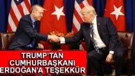 Trump'tan Cumhurbaşkanı Erdoğan'a teşekkür