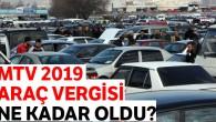 MTV 2019 Araç Vergisi Ne Kadar Kaç TL? MTV 2019 Hesaplama VE Ödeme