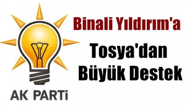 Tosya'dan Binali Yıldırım'a Büyük Destek
