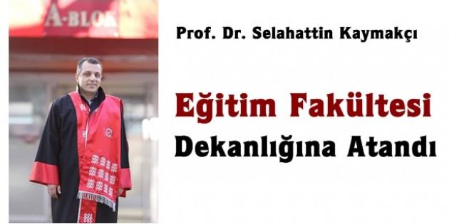 Prof. Dr. Kaymakçı Dekan Olarak Atandı