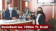 DenizBank'tan Tosya Ekonomisini Rahatlatacak Kredi