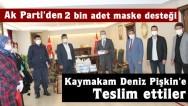 Tosya Ak Parti'den Sağlıkçılara ve Kolluk Kuvvetlerine 2000 Adet Maske Desteği