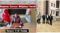Başkan Corcor Müjdeyi Verdi, İkinci 112 Yolda