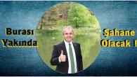 Tosya Kaymakamı Deniz Pişkin: Dipsiz Göl Şahane Olacak..!