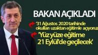 Bakan Selçuk: 'Yüz yüze eğitime 21 Eylül'de geçilecek'