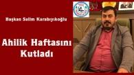 Başkan Salim Karabıyıkoğlu'nun Ahilik Haftası Mesajı
