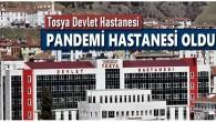 Tosya Devlet Hastanesi Pandemi Hastanesi Oldu