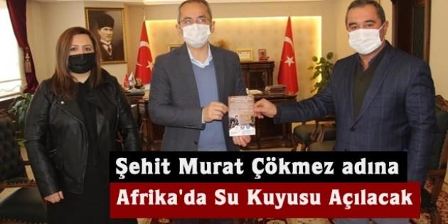 Şehit Murat Çökmez adına Afrika'da su kuyusu açılacak