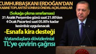 Cumhurbaşkanı Erdoğan yeni alınan kararları açıkladı!