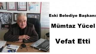 Eski Belediye Başkanlarından Mümtaz Yücel vefat etti