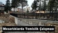 Tosya Belediyesi Mezarlıklarda Temizlik ve Tadilata Başladı