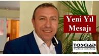 TOSGİAD Başkanı Ahmet Tunca'nın Yeni Yıl Mesajı