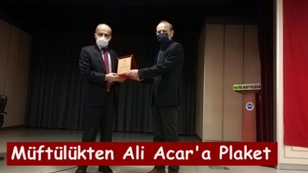 İlçe Müftülülüğünden Ali Acar'a Plaket
