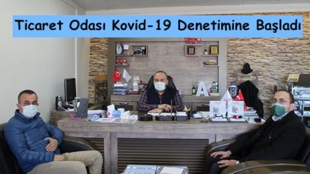 Ticaret Odası Kovid-19 Denetimine Başladı