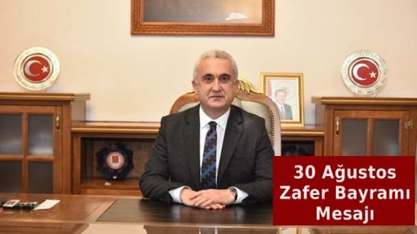 Kastamonu Valisi Avni Çakır'ın 30 Ağustos Zafer Bayramı Mesajı