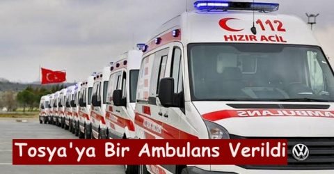 Bakanlıktan Tosya'ya bir Ambulans